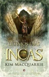 Los últimos días de los incas de Kim MacQuarrie