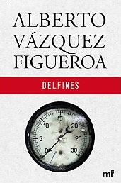 Delfines de Alberto Vázquez-Figueroa