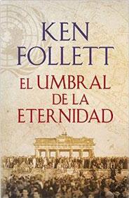 El umbral de la eternidad de Ken Follett